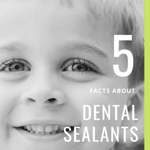 5 Facts About Dental Sealants (1)